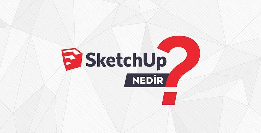 SketchUp Nedir 1000x510 1