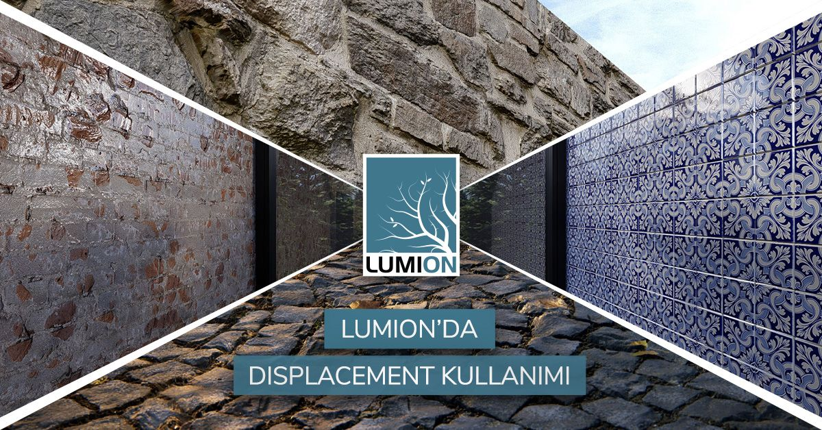 Lumion'da Deplasman (Displacement) Kullanımı 2