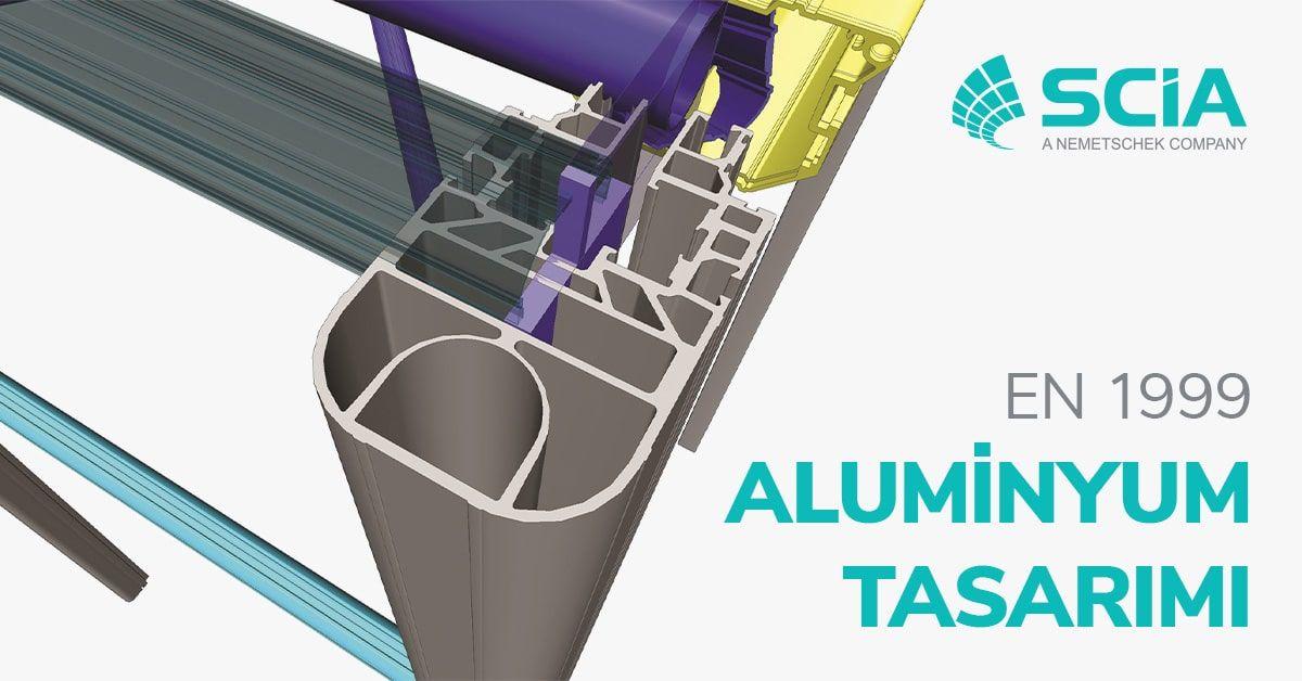 Doğru ve Hassas Alüminyum Tasarımları İçin SCIA Engineer Yazılımıyla Tanışın 2