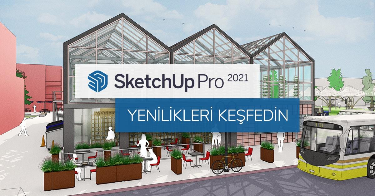 SketchUp 2021: Daha Fazlası İçin Sağlam Bir Temel Atıyoruz 4