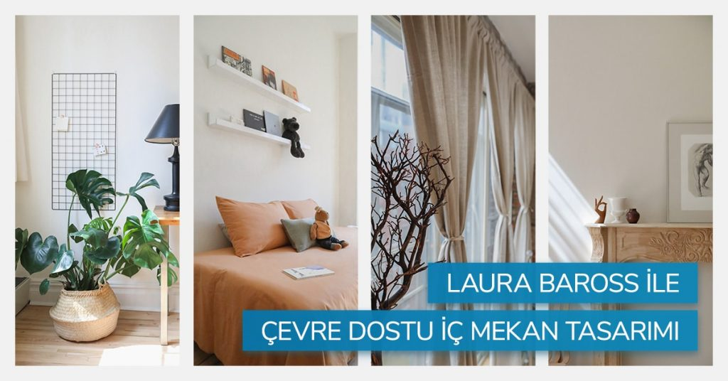 Laura Baross İle Çevre Dostu İç Mekan Tasarımı 8