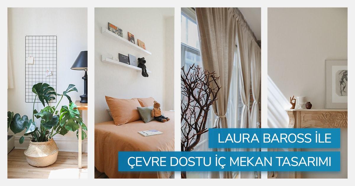 Laura Baross İle Çevre Dostu İç Mekan Tasarımı 3